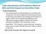 trade liberalization and facilitation efforts of recs and their impacts on intra africa trade1