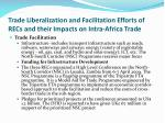 trade liberalization and facilitation efforts of recs and their impacts on intra africa trade3