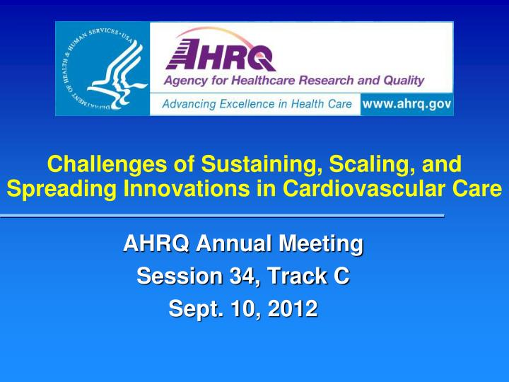 challenges of sustaining scaling and spreading innovations in cardiovascular care n.