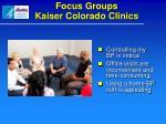 focus groups kaiser colorado clinics