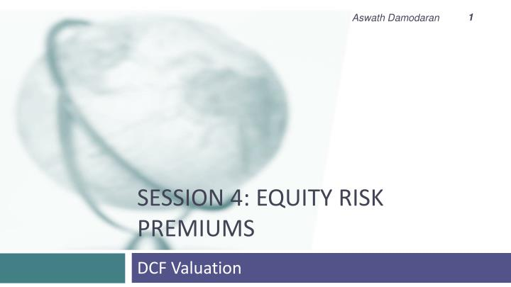session 4 equity risk premiums n.