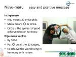 nijyu maru easy and positive message
