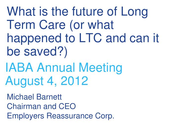 what is the future of long term care or what happened to ltc and can it be saved n.