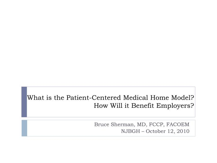 what is the patient centered medical home model how will it benefit employers n.