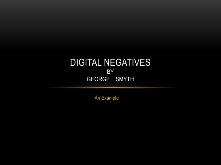digital negatives by george l smyth n.