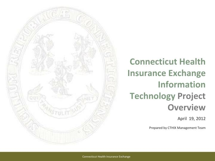 connecticut health insurance exchange information technology project overview n.