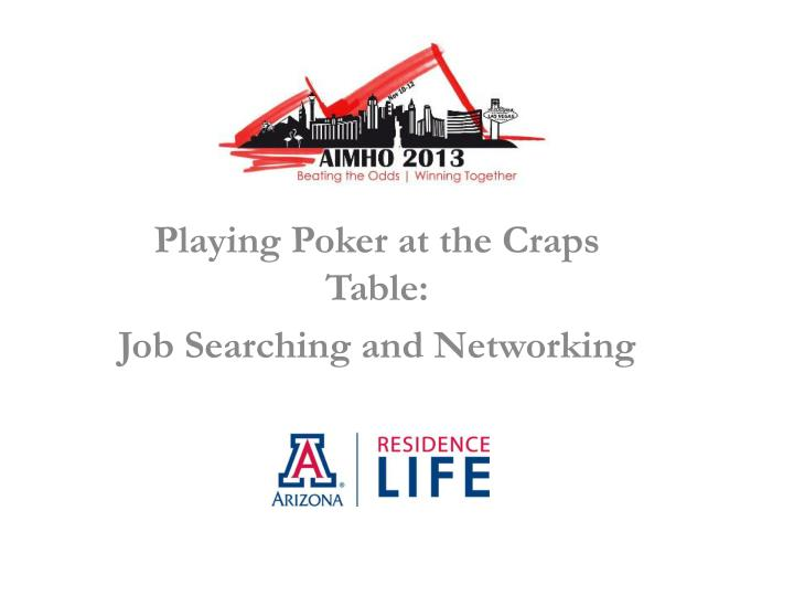 playing poker at the craps table job searching and networking n.