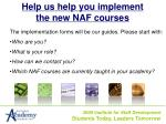 help us help you implement the new naf courses