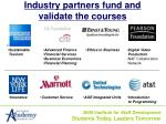 industry partners fund and validate the courses