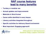 naf course features lead to many benefits