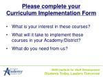please complete your curriculum implementation form