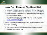 how do i receive my benefits