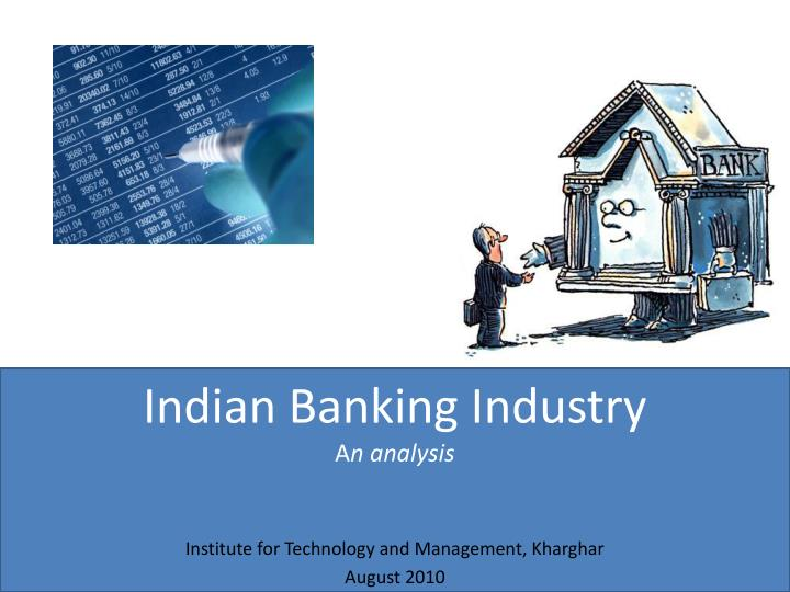 indian banking industry a n analysis n.
