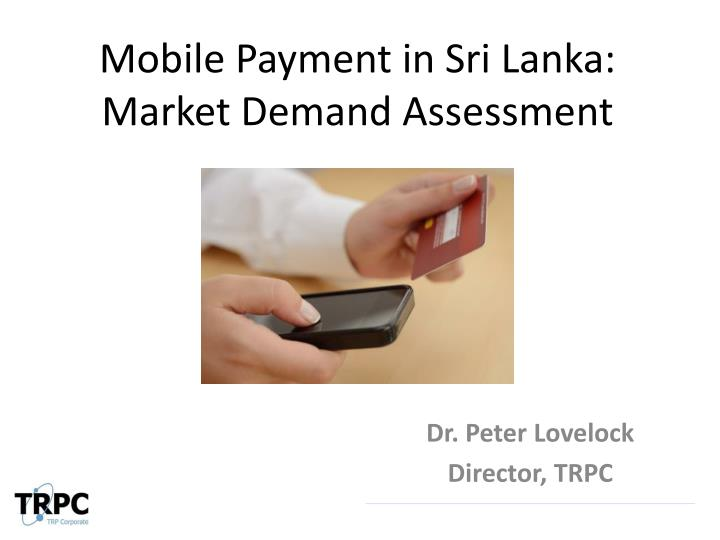 mobile payment in sri lanka market demand assessment n.