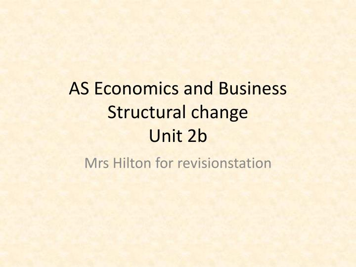 as economics and business structural change unit 2b n.