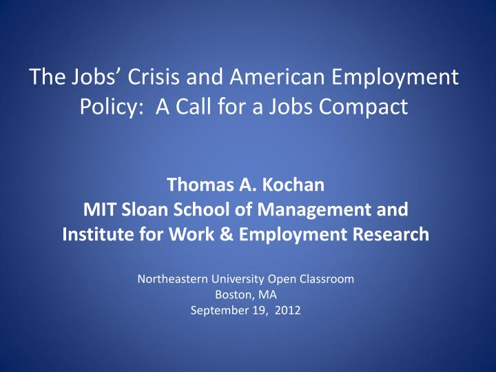 the jobs crisis and american employment policy a call for a jobs compact n.