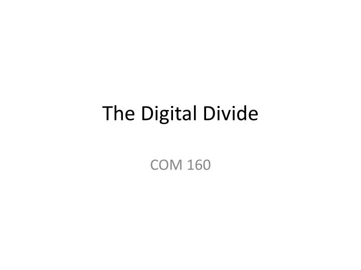 the digital divide n.