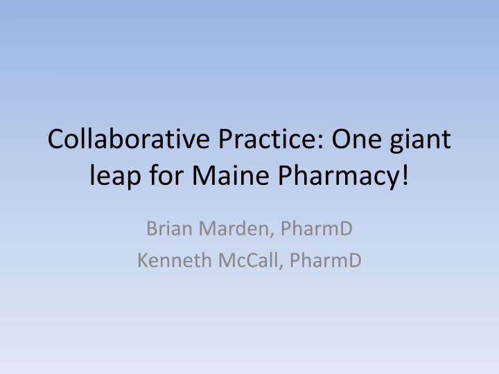 Collaborative practice one giant leap for maine pharmacy