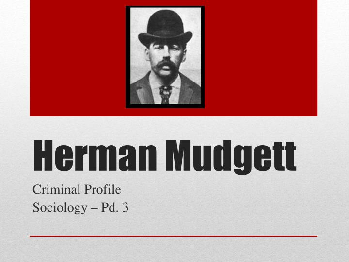 herman mudgett psychological profiler