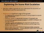 explaining on scene risk escalation