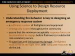 using science to design resource deployment