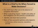 what is a chief to do when forced to make decisions