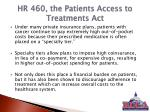 hr 460 the patients access to treatments act