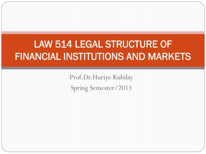 law 514 legal structure of financial institutions and markets n.