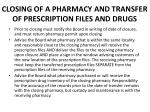 closing of a pharmacy and transfer of prescription files and drugs