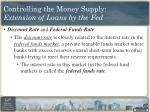 controlling the money supply extension of loans by the fed1