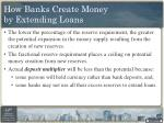 how banks create money by extending loans1