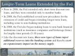 longer term loans extended by the fed