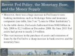 recent fed policy the monetary base and the money supply1