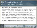 the changing nature of money in recent decades1