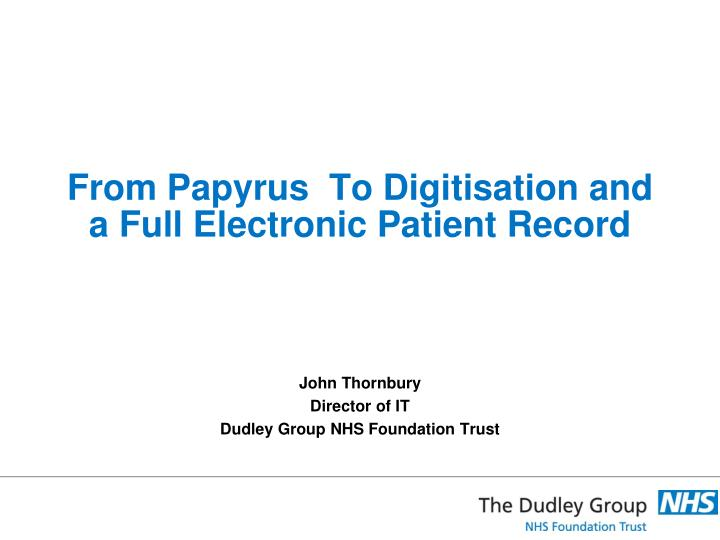 from papyrus to digitisation and a full electronic patient record n.