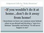 judgement calls for risky situations