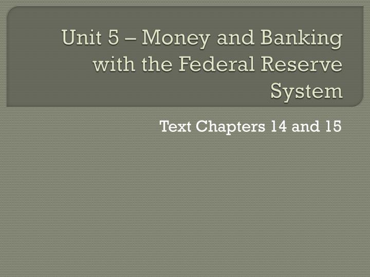 unit 5 money and banking with the federal reserve system n.