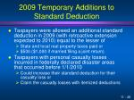 2009 temporary additions to standard deduction