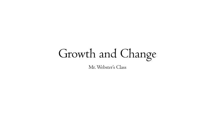 growth and change n.