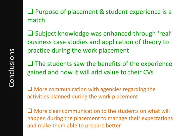 Purpose of placement & student experience is a match