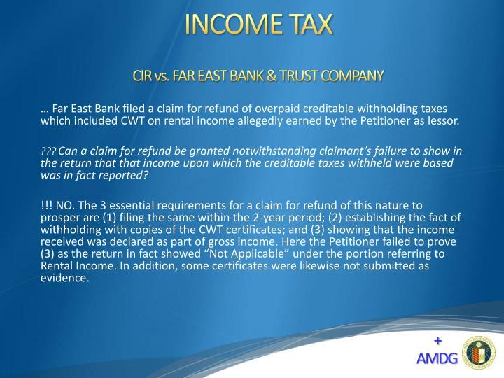 CIR vs. FAR EAST BANK & TRUST COMPANY