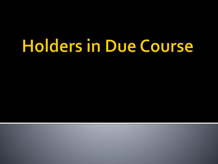 holders in due course n.