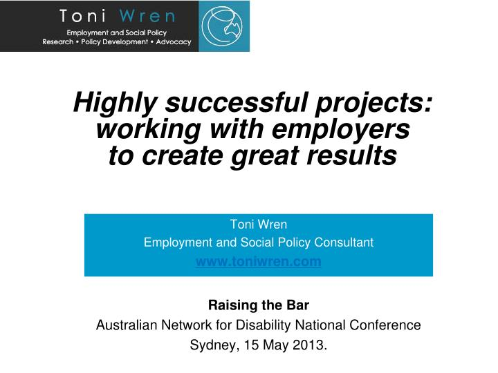 highly successful projects working with employers to create great results n.