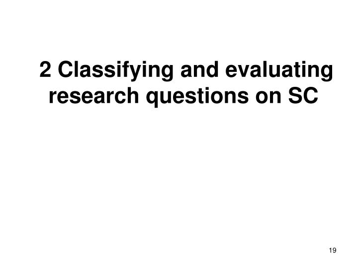 2 Classifying and evaluating research questions on SC