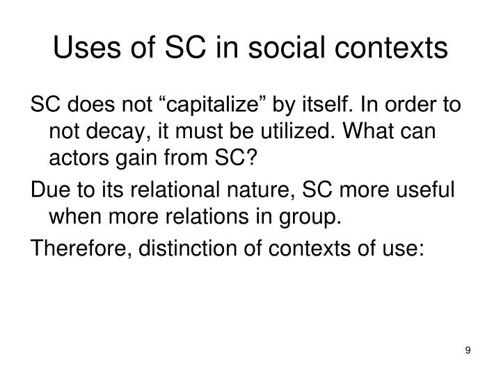 Uses of SC in social contexts