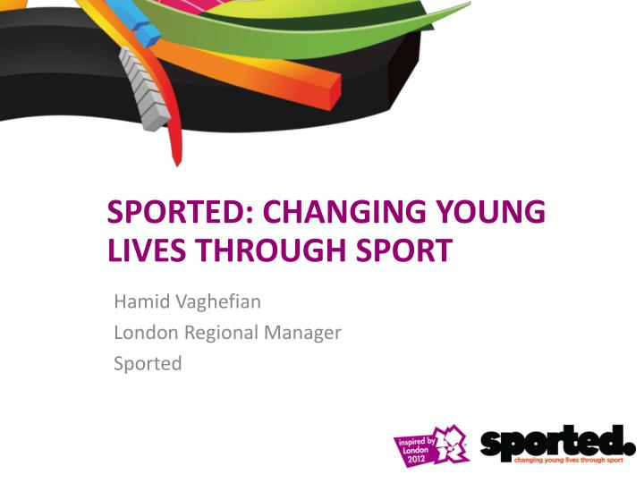 sported changing young lives through sport n.