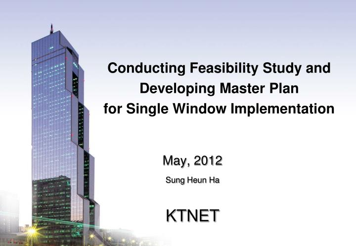 conducting feasibility study and developing master plan for single window implementation n.
