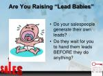 are you raising lead babies