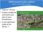 gnss based buddy stalkers oops i mean buddy tracking