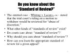 do you know about the standard of review